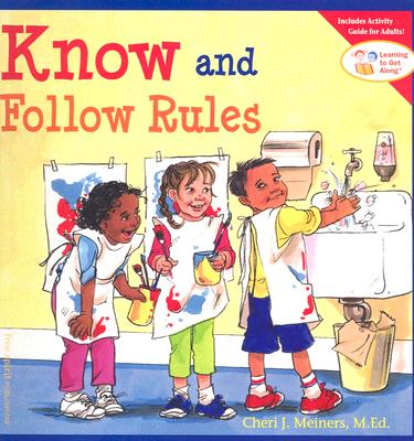 Know and Follow Rules (Learning to Get Along®) Cover Image