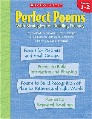 Perfect Poems With Strategies for Building Fluency: Grades 1–2: Easy-to-Read Poems With Effective Strategies to Help Students Build Word Recognition, Fluency, and Comprehension Cover Image