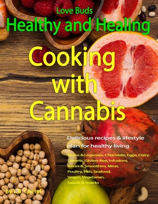 Love Buds: Healthy and Healing: Recipes with Weed and Pot Cover Image