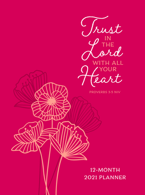 Trust in the Lord 2021 Planner: 12 Month Ziparound Planner Cover Image