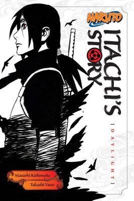 Naruto: Itachi's Story, Vol. 1: Daylight (Naruto Novels) Cover Image
