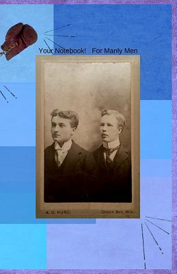 Your Notebook! For Manly Men Cover Image
