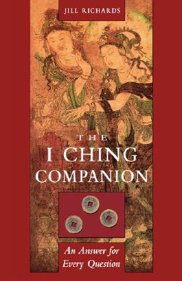 I Ching Companion: An Answer for Every Question Cover Image