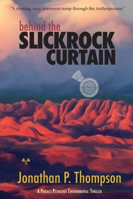 Behind the Slickrock Curtain: A Project Petrichor Environmental Thriller Cover Image
