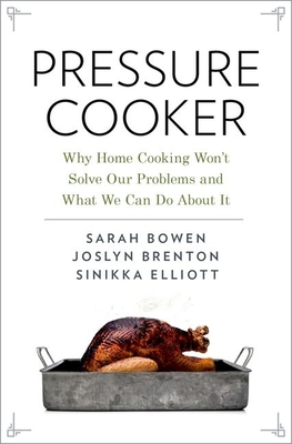 Pressure Cooker: Why Home Cooking Won't Solve Our Problems and What We Can Do about It Cover Image