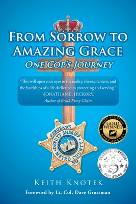 From Sorrow to Amazing Grace: One Cop's Journey Cover Image