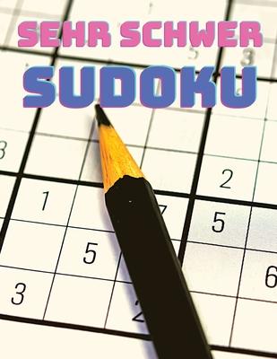 Sehr schweres Sudoku-Buch für Erwachsene: Großdruck Sudoku-Rätsel mit Lösungen für fortgeschrittene Spieler Cover Image