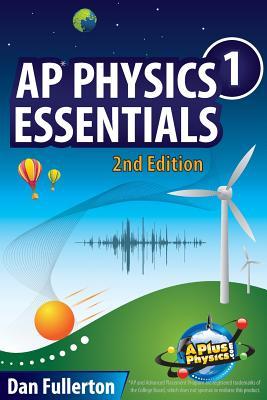 AP Physics 1 Essentials: An APlusPhysics Guide Cover Image