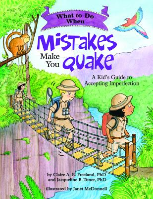 What to Do When Mistakes Make You Quake: A Kid's Guide to Accepting Imperfection (What-To-Do Guides for Kids) Cover Image