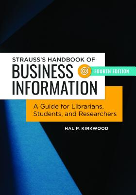 Strauss's Handbook of Business Information: A Guide for Librarians, Students, and Researchers Cover Image