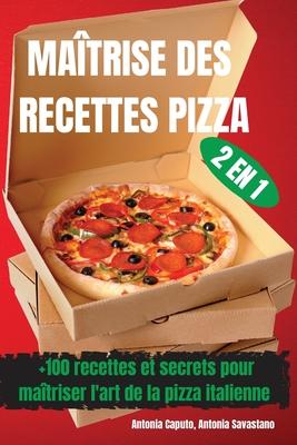 Maîtrise Des Recettes Pizza 2 En 1 Cover Image