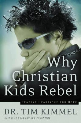 Why Christian Kids Rebel Cover