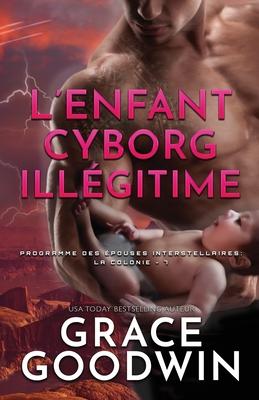 L'Enfant Cyborg Illégitime: Grands caractères Cover Image