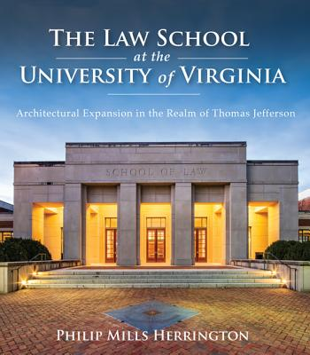 The Law School at the University of Virginia: Architectural Expansion in the Realm of Thomas Jefferson Cover Image