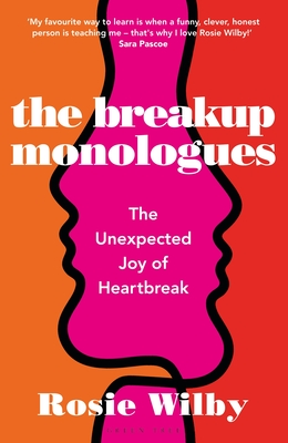 The Breakup Monologues: The Unexpected Joy of Heartbreak Cover Image