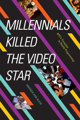 Millennials Killed the Video Star: Mtv's Transition to Reality Programming Cover Image