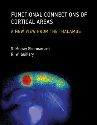 Functional Connections of Cortical Areas: A New View from the Thalamus Cover Image