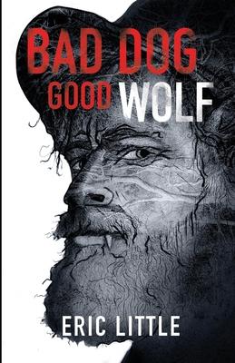 Bad Dog, Good Wolf Cover Image