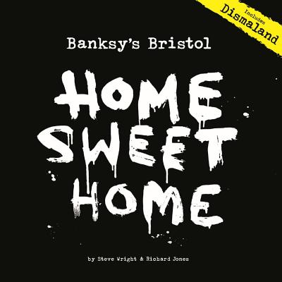Banksy's Bristol: Home Sweet Home Cover Image