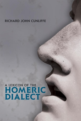 A Lexicon of the Homeric Dialect Cover Image