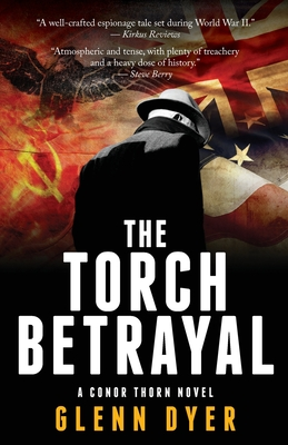 The Torch Betrayal: A Classic World War II Spy Thriller (Conor Thorn Novel #1) Cover Image