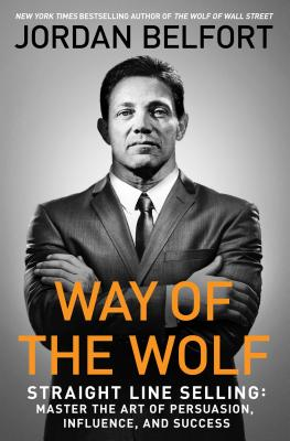 Way of the Wolf: Straight Line Selling: Master the Art of Persuasion, Influence, and Success Cover Image