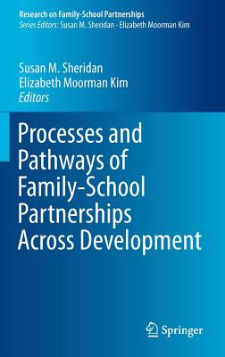 Processes and Pathways of Family-School Partnerships Across Development (Research on Family-School Partnerships #2) Cover Image