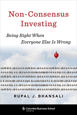 Non-Consensus Investing: Being Right When Everyone Else Is Wrong Cover Image