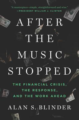 After the Music Stopped: The Financial Crisis, the Response, and the Work Ahead Cover Image