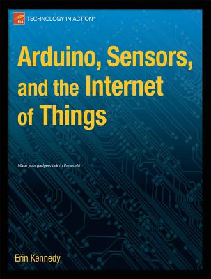 Arduino, Sensors, and the Internet of Things Cover Image