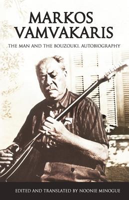 Markos Vamvakaris: The Man and the Bouzouki. Autobiography Cover Image