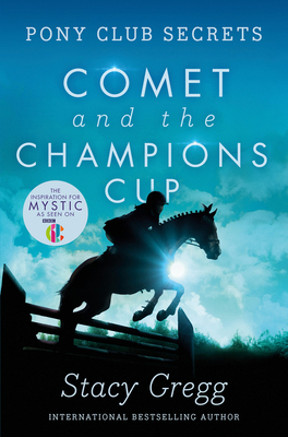 Comet and the Champion's Cup (Pony Club Secrets, Book 5) Cover Image