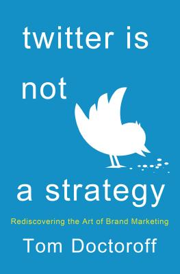 Twitter Is Not a Strategy Cover