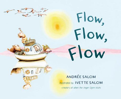 Flow, Flow, Flow by Andree Salom