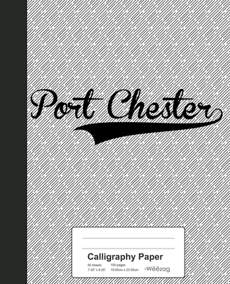 Calligraphy Paper: PORT CHESTER Notebook Cover Image