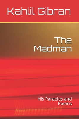 The Madman: His Parables and Poems Cover Image