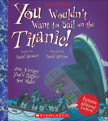 You Wouldn't Want to Sail on the Titanic One Voyage You'd Rathernot Make (You Wouldn't Want To...) Cover Image