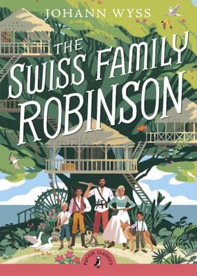 The Swiss Family Robinson (Abridged edition): Abridged Edition (Puffin Classics) Cover Image