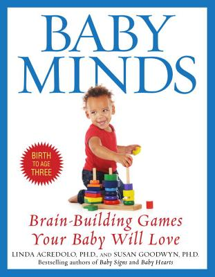Baby Minds: Brain-Building Games Your Baby Will Love, Birth to Age Three Cover Image