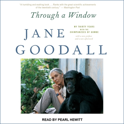 Through a Window: My Thirty Years with the Chimpanzees of Gombe Cover Image