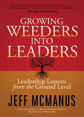 Growing Weeders Into Leaders: Leadership Lessons from the Ground Up Cover Image