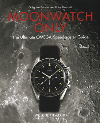 Moonwatch Only: The Ultimate Omega Speedmaster Guide Cover Image