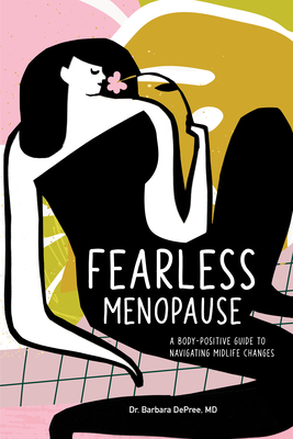 Fearless Menopause: A Body-Positive Guide to Navigating Midlife Changes Cover Image