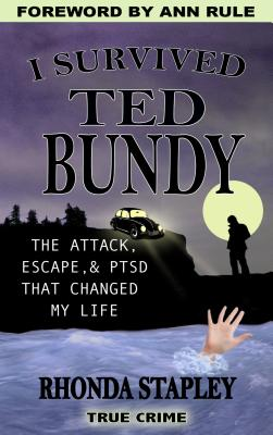 I Survived Ted Bundy: The Attack, Escape & Ptsd That Changed My Life Cover Image