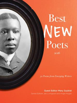 Best New Poets 2016: 50 Poems from Emerging Writers Cover Image