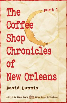 The Coffee Shop Chronicles of New Orleans - Part 1 Cover Image