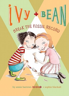 Ivy + Bean Break the Fossil Record (Ivy & Bean #3) Cover Image