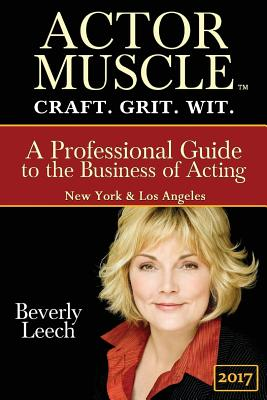 ACTOR MUSCLE - Craft. Grit. Wit.: A Professional Guide to the Business of Acting Cover Image