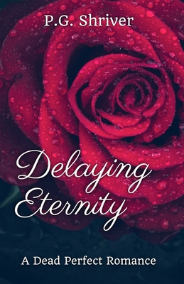 Delaying Eternity: A Dead Perfect Romance Cover Image