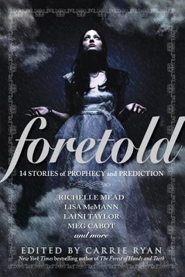 Foretold: 14 Stories of Prophecy and Prediction Cover Image